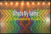 Rihanna ft Drake What's My Name Karaoke Version