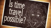 Is Time Travel Possible | Crazy Time Facts That Will Blow Your Mind