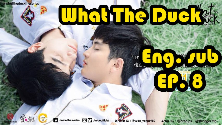 [Eng sub] What The Duck The Series  EP 8