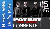 PAYDAY LET'S PLAY COOP - Ep 5 - Chut ! Pas de bruit ... - HD