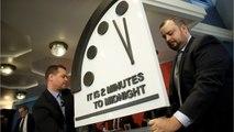 Fin du monde: l'horloge de l'apocalypse avancée de 2 minutes!