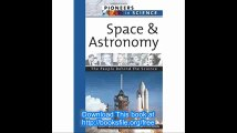 Space and Astronomy The People Behind the Science (Pioneers in Science)
