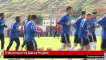 Trabzonsporda Kucka Müjdesi