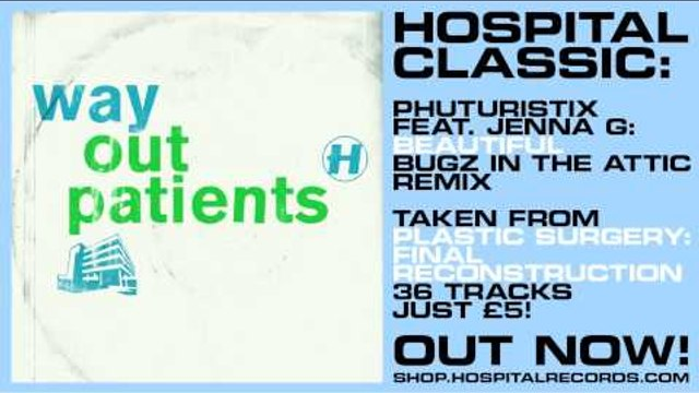 Hospital Classic - Phuturistix feat Jenna G Beatiful Bugz In The Attic Remix