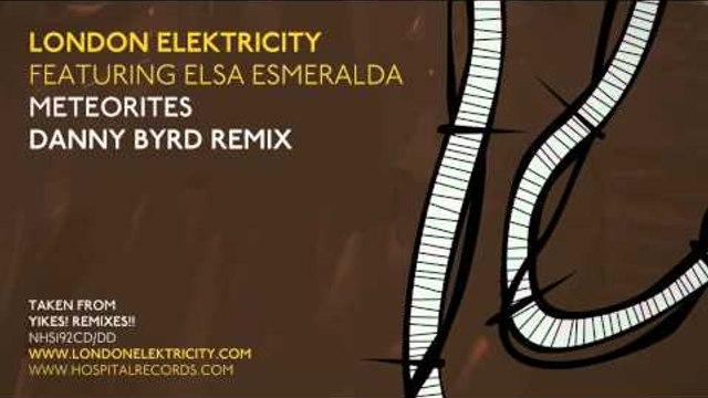 London Elektricity - Meteorites - Danny Byrd Remix - Feat Elsa Esmeralda