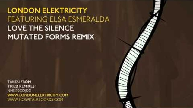 London Elektricity - Love The Silence - Mutated Forms Remix feat Elsa Esmeralda