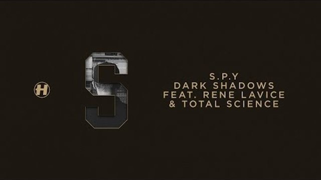 S.P.Y - Dark Shadows (feat. Rene Lavice & Total Science)