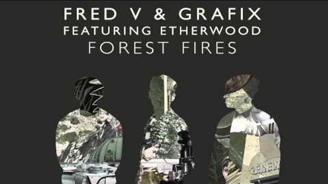 Fred V & Grafix - Forest Fires (feat. Etherwood) [Taiki Nulight Remix]