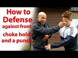 how to defend against front choke hold and a punch