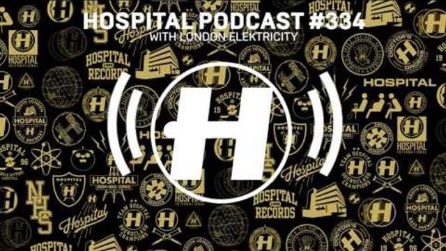 Hospital Records Podcast #334 with London Elektricity