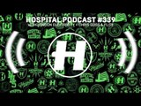Hospital Records Podcast #339 with London Elektricity + Chris Goss & Flite