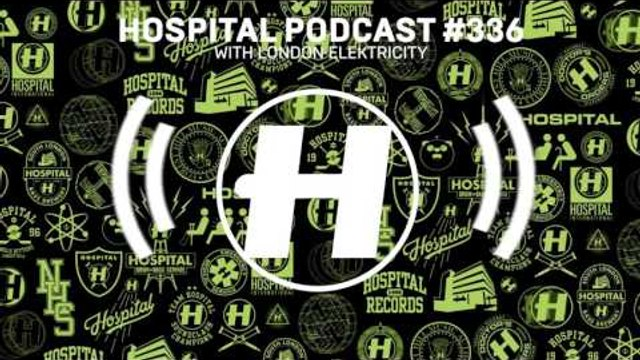Hospital Records Podcast #336 with London Elektricity