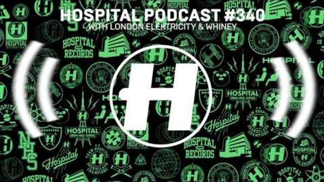 Hospital Records Podcast #340 with London Elektricity and Whiney