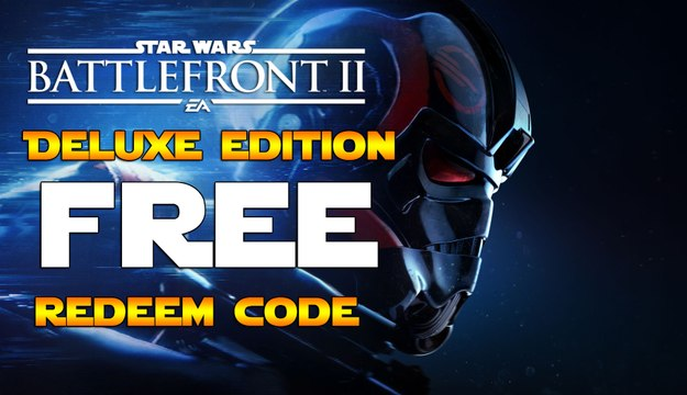 Star Wars Battlefront 2 Deluxe Edition FREE ➜ Redeem codes (Xbox/PS4/Steam)