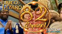 El Rico y Lázaro Español (Capítulo.82)