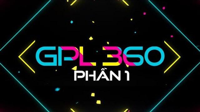 [GPL360] Phần 1: Giới Thiệu GPL 2015 Mùa Xuân