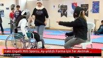 Iraklı Engelli Milli Sporcu, Ay-yıldızlı Forma İçin Ter Akıtmak İstiyor- Irak Tekerlekli Sandalye...