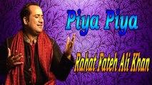 Rahat Fateh Ali Khan - Piya Piya (OST)
