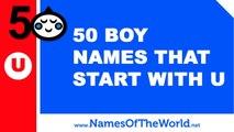 50 boy names that start with U - the best baby names - www.namesoftheworld.net