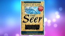 Download PDF The Seer Expanded Edition: The Prophetic Power of Visions, Dreams, and Open Heavens FREE