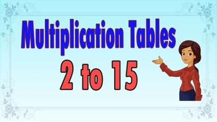 Multiplication Tables For Children 2 to 15 | Learn Tables For Kid | Tables 2 to 15