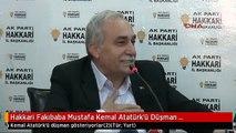 Hakkari Fakıbaba Mustafa Kemal Atatürk'ü Düşman Gösteriyorlar
