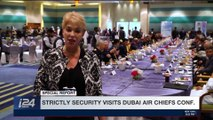 STRICTLY SECURITY | Strictly security visits Dubai air chiefs conf. | Saturday, November 18th 2017