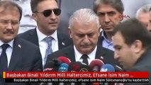 Başbakan Binali Yıldırım Milli Haltercimiz, Efsane İsim Naim Süleymanoğlu'nu Kaybettik