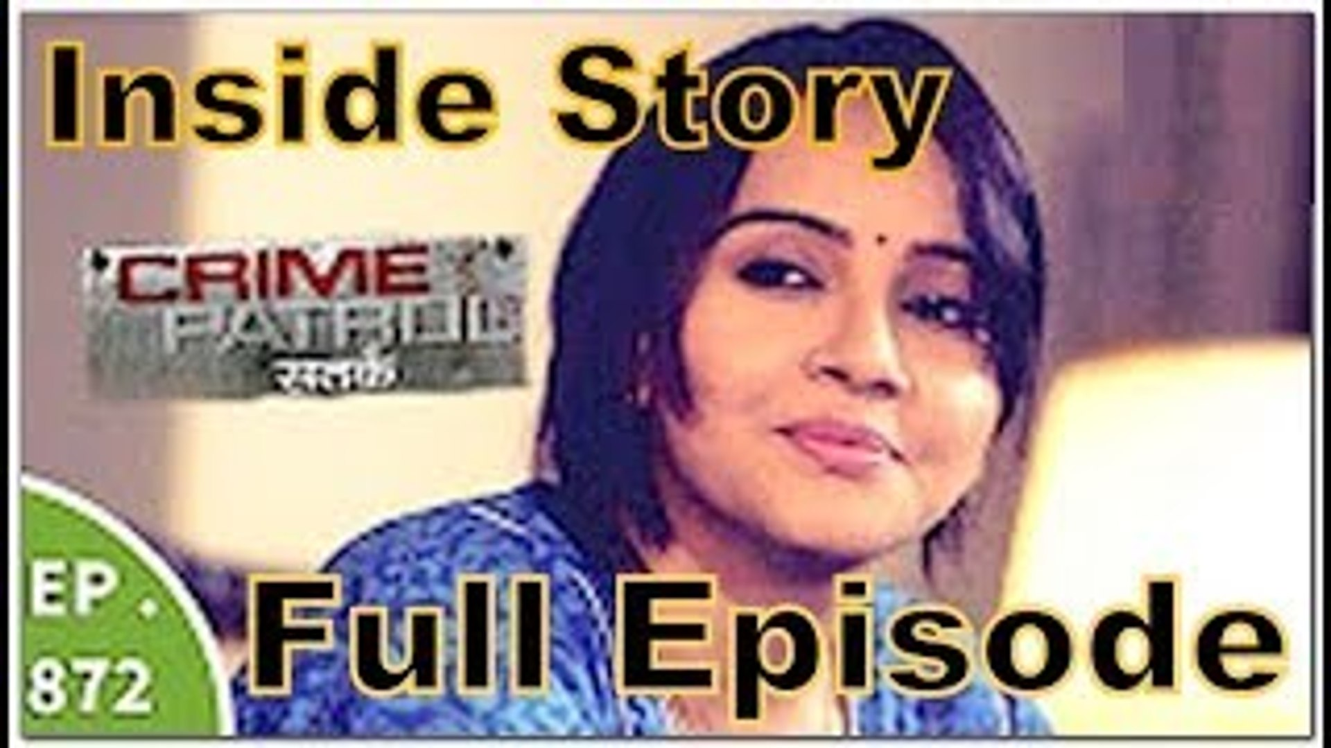 crime patrol -18th & 19th November - case 72 Ep 872 & ep 873 full episode -  inside story & detail