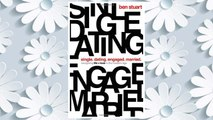 Download PDF Single, Dating, Engaged, Married: Navigating Life and Love in the Modern Age FREE