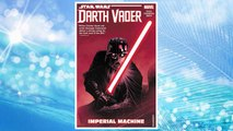Download PDF Star Wars: Darth Vader: Dark Lord of the Sith Vol. 1: Imperial Machine FREE