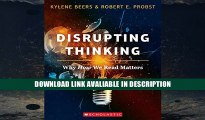 Online Book Disrupting Thinking: Why How We Read Matters Kylene Beers Full Online