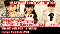 100.000 PHOTOS WATANABE MAYU THANKS AND CONGRATS ON YOUR GRAD 2017 LOVE YOU FOREVER_x264