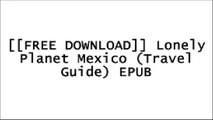 [j9muv.[FREE DOWNLOAD READ]] Lonely Planet Mexico (Travel Guide) by Lonely Planet, John Noble, Kate Armstrong, Stuart Butler, John Hecht, Anna Kaminski, Tom Masters, Josephine Quintero, Brendan Sainsbury, Andy Symington [P.D.F]