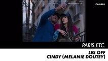 PARIS ETC. - Cindy (Mélanie Doutey) - Les off