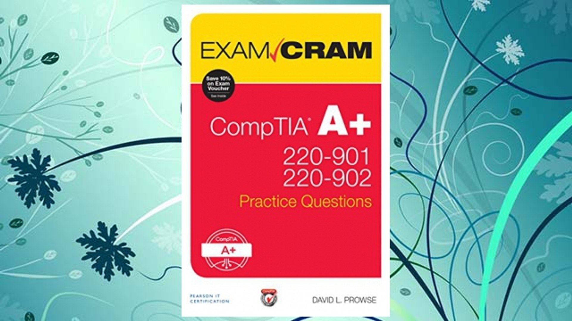 Download PDF CompTIA A+ 220-901 and 220-902 Practice Questions Exam Cram FREE