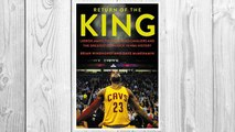Download PDF Return of the King: LeBron James, the Cleveland Cavaliers and the Greatest Comeback in NBA History FREE