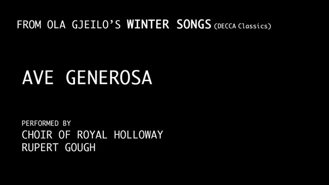 Choir Of Royal Holloway - Gjeilo: Ave Generosa