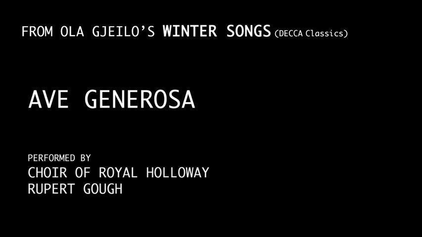 Choir Of Royal Holloway - Gjeilo: Ave Generosa