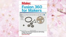 Fusion 360 for Makers: Design Your Own Digital Models for 3D