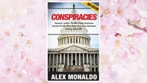Download PDF Conspiracies: Conspiracy Theories – The Most Famous Conspiracies Including: The New World Order, False Flags, Government Cover-ups, CIA, & FBI FREE