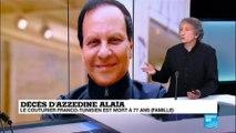 """Décès d''Azzedine Alaïa : """"c''était un rebelle, un indépendant"""""""