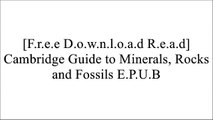 [imm6u.Free Download Read] Cambridge Guide to Minerals, Rocks and Fossils by A. Bishop, A. Woolley, W. Hamilton [P.D.F]