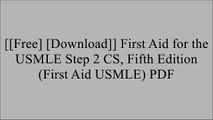 [TkNAp.[F.R.E.E D.O.W.N.L.O.A.D R.E.A.D]] First Aid for the USMLE Step 2 CS, Fifth Edition (First Aid USMLE) by Tao Le, Vikas Bhushan KINDLE