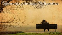 JL - Romantic Relaxation - Best Soothing Music for LoVE Instrumental Music