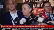 Beşiktaş-Porto Maçının Ardından - Beşiktaş Kulübü İkinci Başkanı Çebi