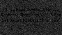 [ECsrx.[F.r.e.e D.o.w.n.l.o.a.d R.e.a.d]] Grave Robbersa Chronicles Vol 1-6 Box Set (Grave Robbers Chronicles) by Xu Lei P.D.F
