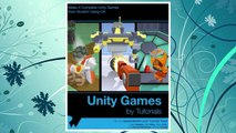 Download PDF Unity Games by Tutorials: Make 4 Complete Unity Games from Scratch Using C# FREE