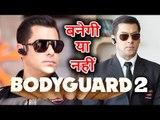 Salman Khan की Bodyguard 2 को लेकर Atul Agnihotri ने किया खुलासा, देखिये क्या कहा