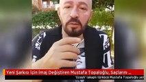 Yeni Şarkısı İçin İmaj Değiştiren Mustafa Topaloğlu, Saçlarını Kazıtıp Küpe Taktı